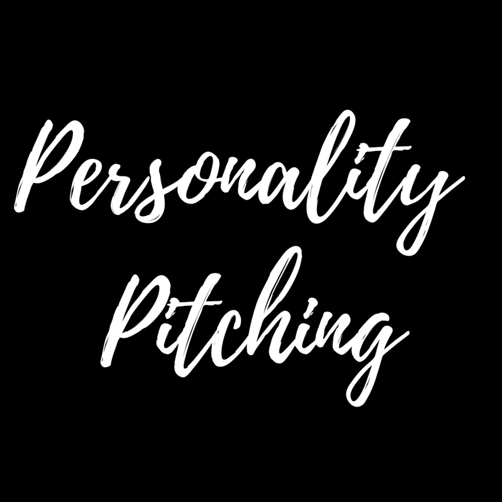 Personality Pitching