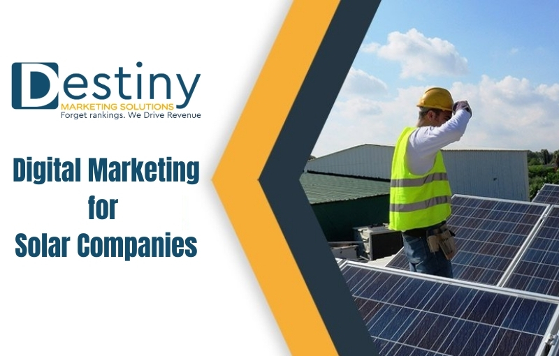 Destiny Marketing Solutions Announce Exclusive Digital Marketing for Solar Companies