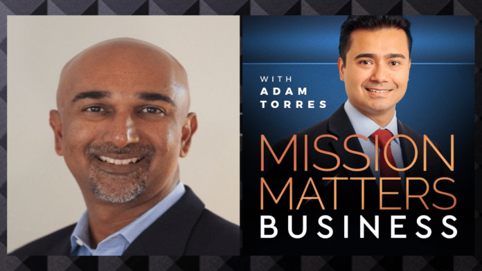 ‎Mission Matters Business with Adam Torres: Sanjay Prasad Interview