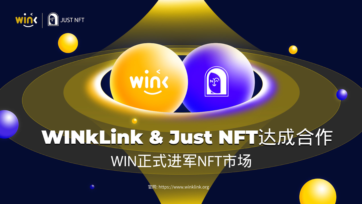 WINkLink (WIN) Partners with JUST NFT to Enter the NFT World
