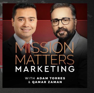 Mission Matters Marketing - Adam Torres & Qamar Zaman
