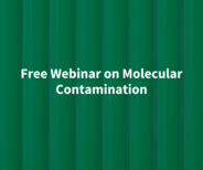 Join Air Filtration Experts for A Free Webinar on Molecular Contamination