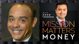 John Grace is interviewed on the Mission Matters Money Podcast with Adam Torres.