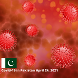 Covid-19 in Pakistan: KISS PR News Bureau Report for April 24, 2021
